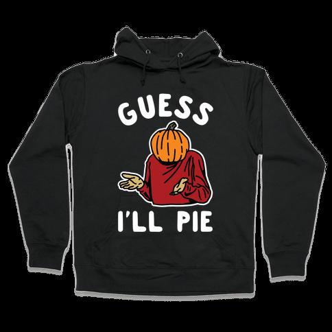 Guess I'll Pie Hooded Sweatshirt