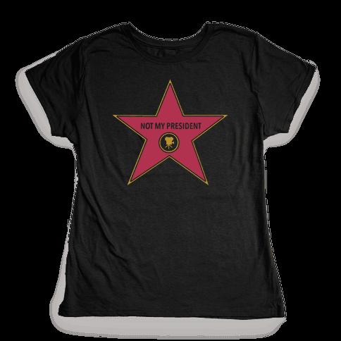 Not My President Hollywood Star Womens T-Shirt
