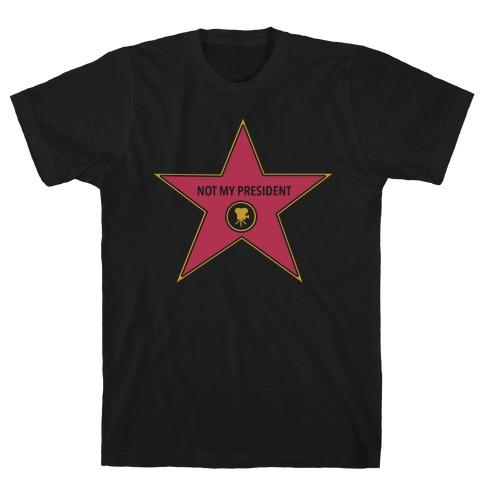 Not My President Hollywood Star T-Shirt