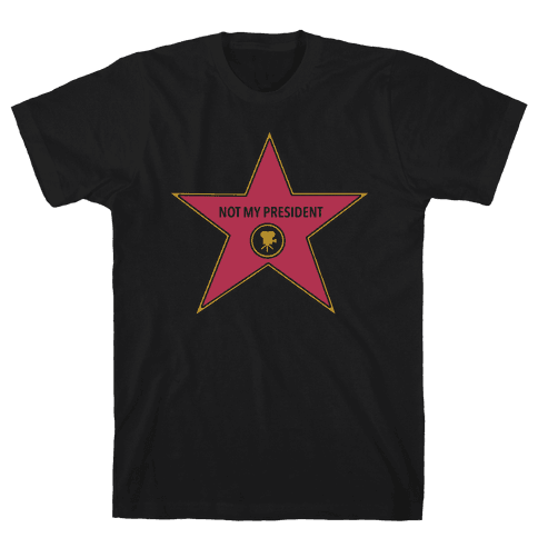 Not My President Hollywood Star Mens T-Shirt
