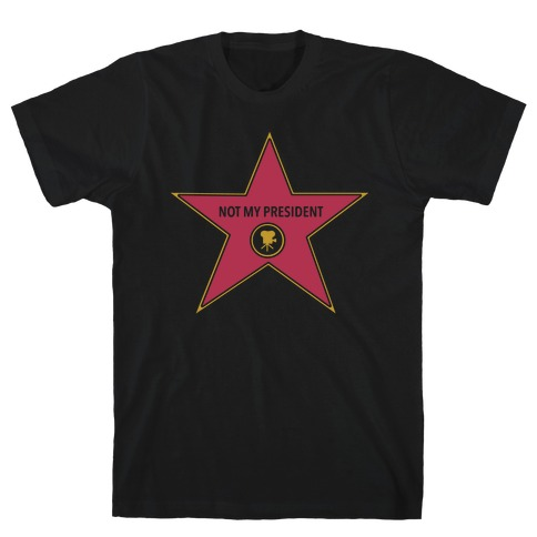 Not My President Hollywood Star T-Shirt