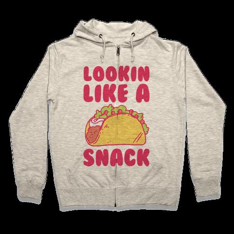 Lookin Like A Snack Zip Hoodie