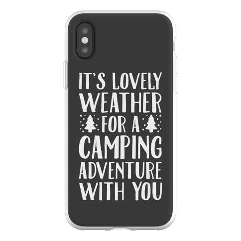 It's Lovely Weather For A Camping Adventure With You Parody Phone Flexi-Case