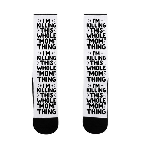 "I'm Killing This Whole ""Mom"" Thing Sock"