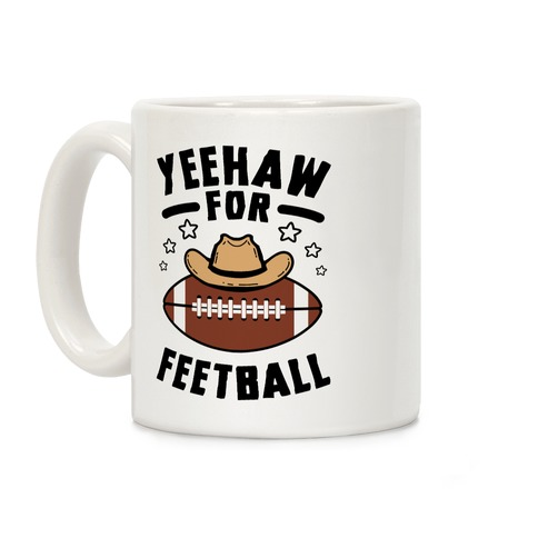 Yeehaw For Feetball Coffee Mug