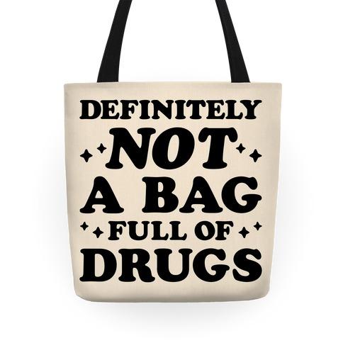 Definitely Not A Bag Full of Drugs Tote