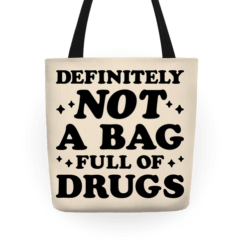 Definitely Not A Bag Full of Drugs Tote