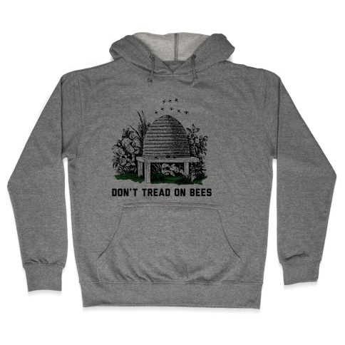 Don't Tread on Bees Hooded Sweatshirt