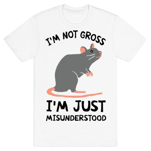 I'm Not Gross I'm Just Misunderstood T-Shirt