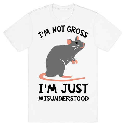 I'm Not Gross I'm Just Misunderstood Mens T-Shirt