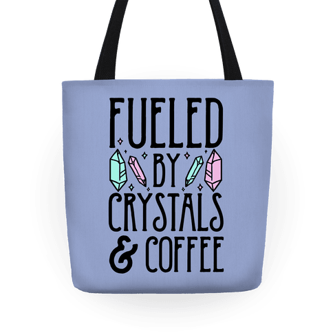 Fueled By Crystals and Coffeee