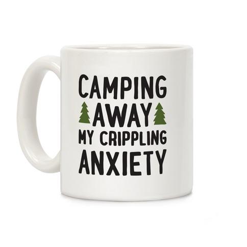 Camping Away My Crippling Anxiety Coffee Mug