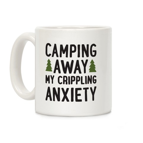 Camping Away My Crippling Anxiety Coffee Mug