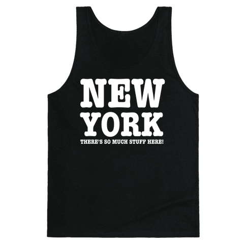 New York, There's So Much Stuff Here! Tank Top