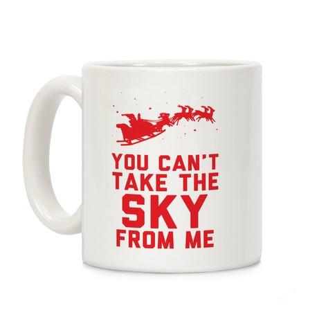 You Can't Take the Sky From Me Santa Sleigh Coffee Mug