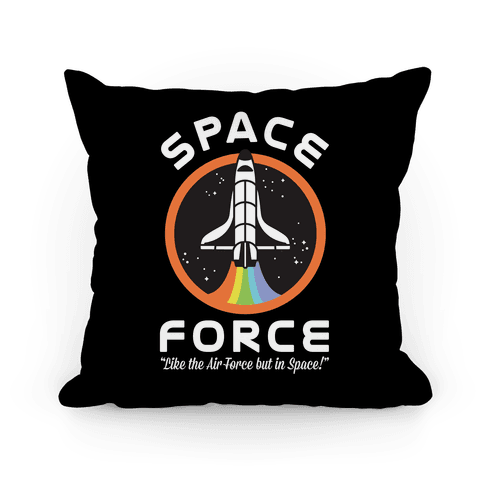 Space Force Like the Air Force But In Space Pillow