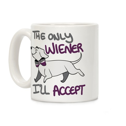 The Only Wiener I'll Accept Coffee Mug
