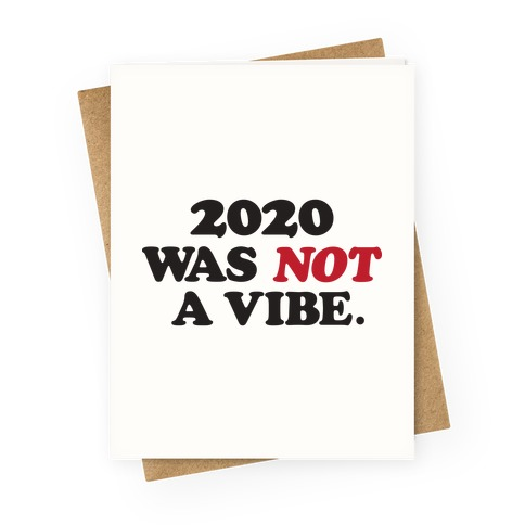 2020 Was Not A Vibe. Greeting Card