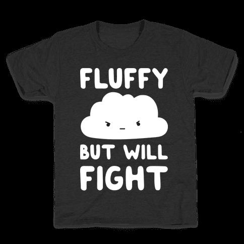 Fluffy But Will Fight Cloud Kids T-Shirt
