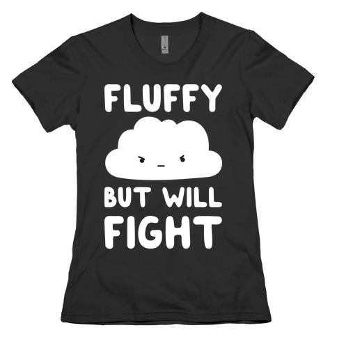 Fluffy But Will Fight Cloud Womens T-Shirt