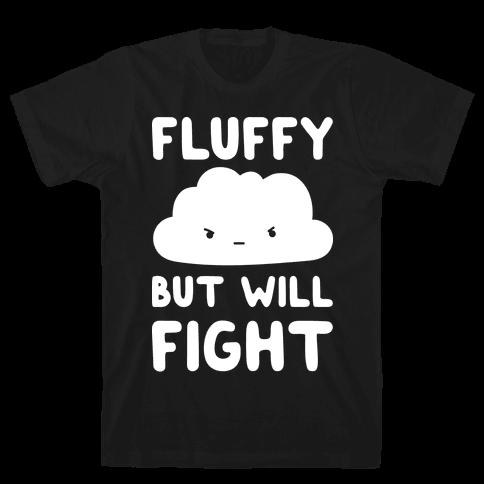 Fluffy But Will Fight Cloud Mens T-Shirt