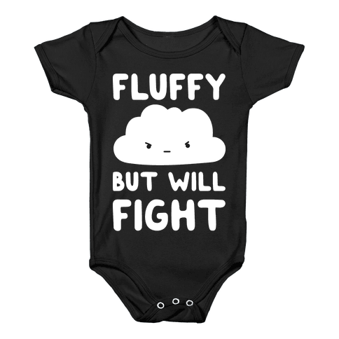 Fluffy But Will Fight Cloud Baby Onesy