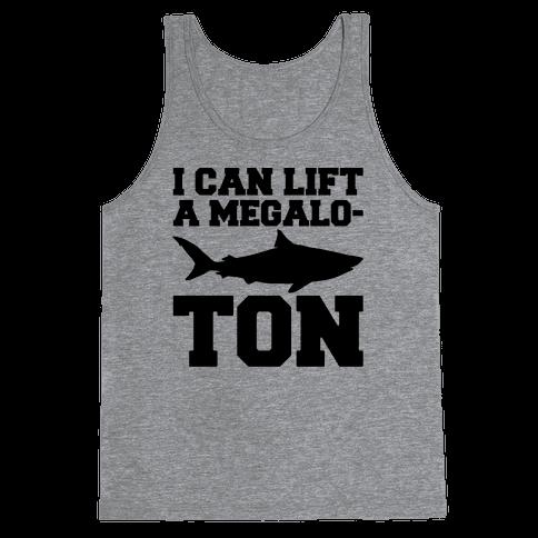 I Can Lift A Megalo-Ton  Tank Top