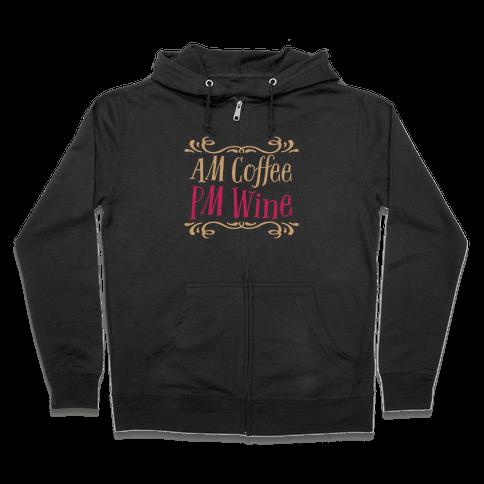 AM Coffee PM Wine Zip Hoodie