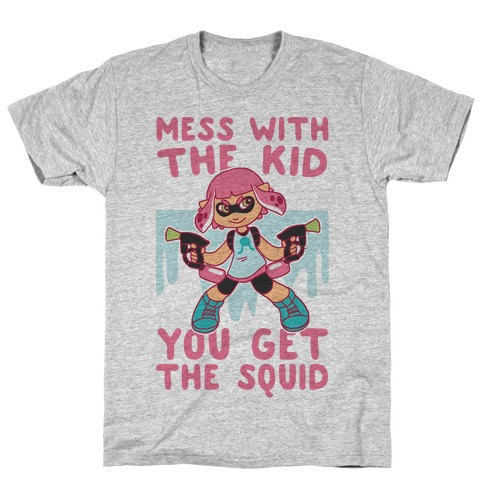 Mess With the Kid, You Get the Squid T-Shirt