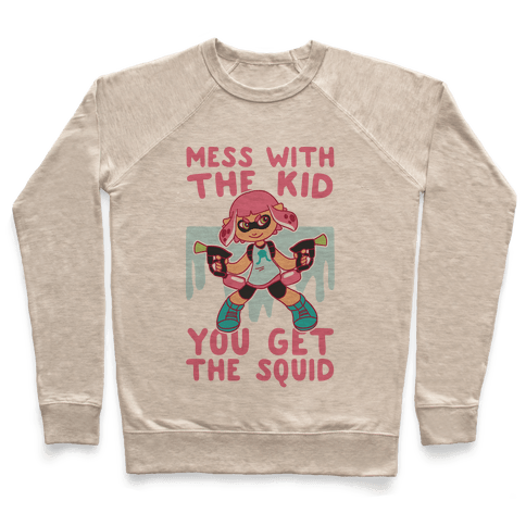 Mess With the Kid, You Get the Squid Pullover