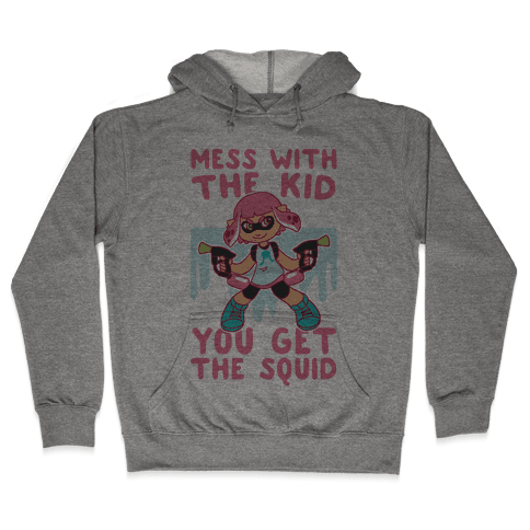 Mess With the Kid, You Get the Squid Hooded Sweatshirt