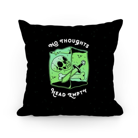 No Thoughts, Head Empty (Gelatinous Cube) Pillow