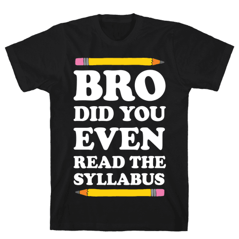 Bro Did You Even Read The Syllabus Mens T-Shirt
