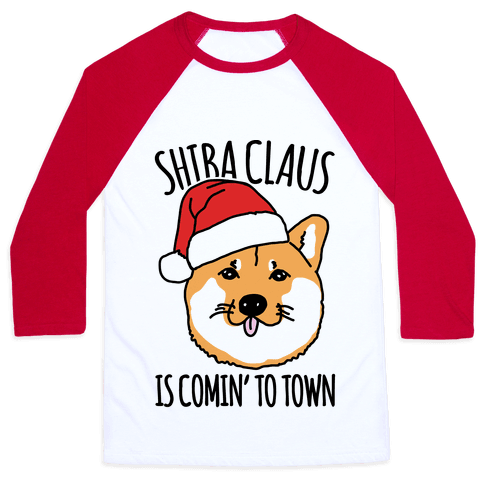 Shiba Claus Is Comin' To Town  Baseball Tee