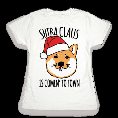 Shiba Claus Is Comin' To Town  Womens T-Shirt