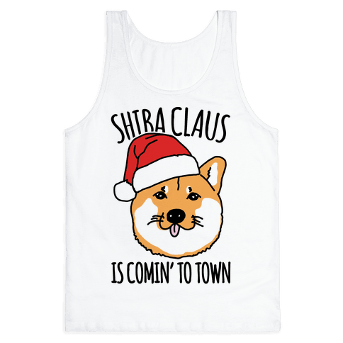 Shiba Claus Is Comin' To Town  Tank Top