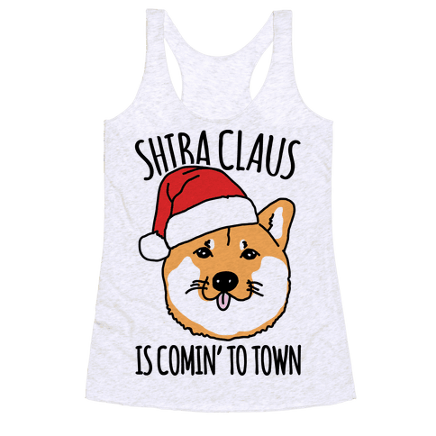 Shiba Claus Is Comin' To Town  Racerback Tank Top