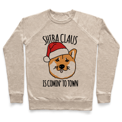 Shiba Claus Is Comin' To Town  Pullover