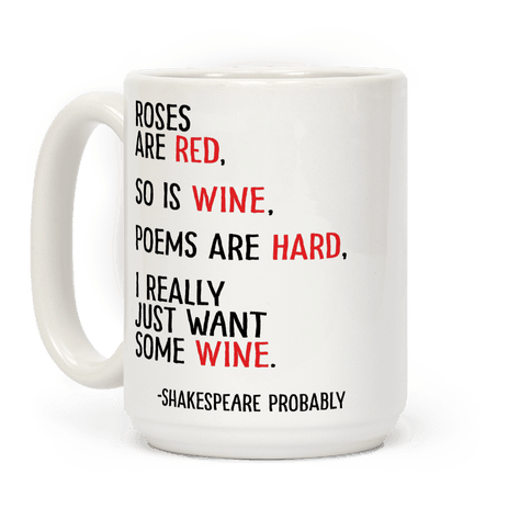 Roses Are Red So Is Wine Poem Coffee Mug