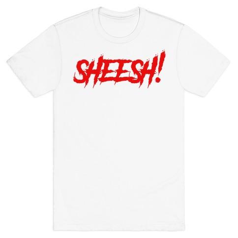 Sheesh (Slasher) T-Shirt