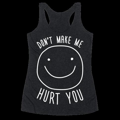 Don't Make Me Hurt You (White) Racerback Tank Top