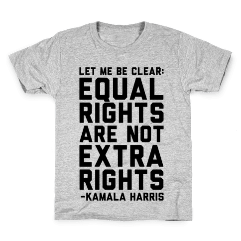 Equal Rights Are Not Extra Rights Kamala Harris Quote Kids T-Shirt