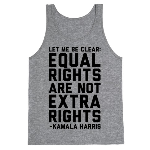 Equal Rights Are Not Extra Rights Kamala Harris Quote Tank Top