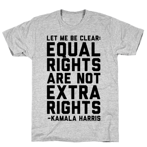 Equal Rights Are Not Extra Rights Kamala Harris Quote Mens/Unisex T-Shirt