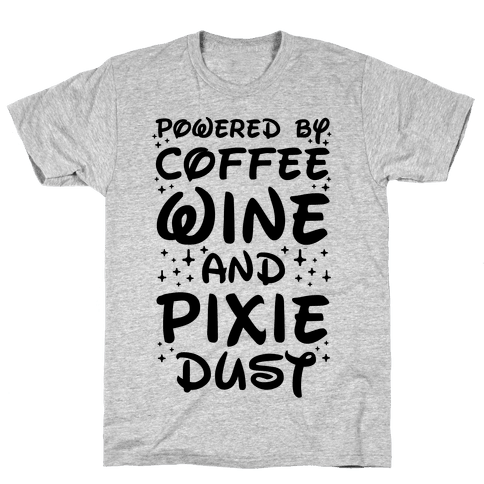 Powered By Coffee Wine And Pixie Dust Mens T-Shirt