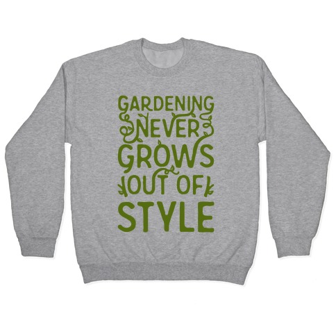 Gardening Never Grows Out of Style White Print Pullover