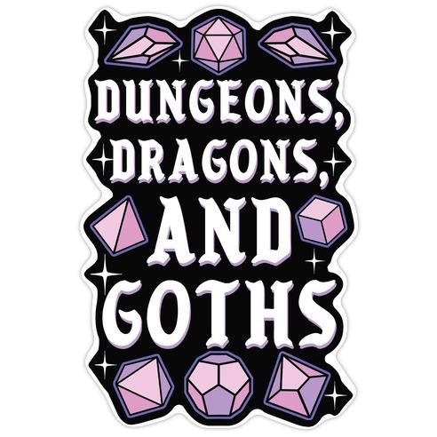 Dungeons, Dragons, And Goths Die Cut Sticker