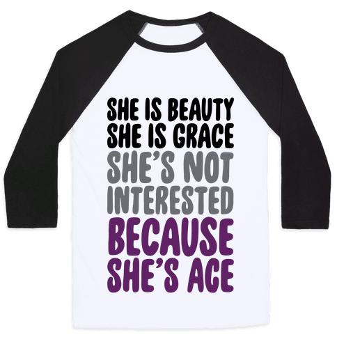 She Is Beauty She Is Grace She's Not Interested Because She's Ace Baseball Tee