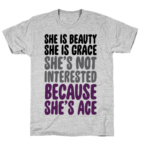 She Is Beauty She Is Grace She's Not Interested Because She's Ace Mens T-Shirt