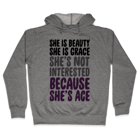 She Is Beauty She Is Grace She's Not Interested Because She's Ace Hooded Sweatshirt